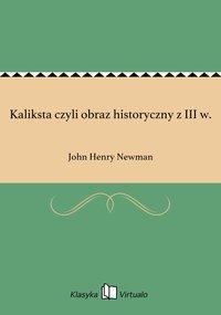 Kaliksta czyli obraz historyczny z III w.