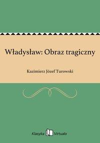Władysław: Obraz tragiczny