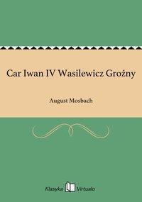 Car Iwan IV Wasilewicz Groźny