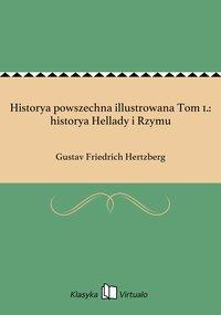 Historya powszechna illustrowana Tom 1.: historya Hellady i Rzymu
