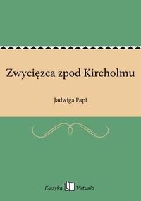 Zwycięzca zpod Kircholmu - Jadwiga Papi - ebook