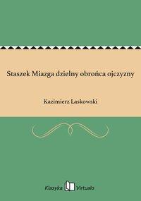 Staszek Miazga dzielny obrońca ojczyzny - Kazimierz Laskowski - ebook
