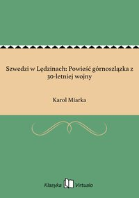 Szwedzi w Lędzinach: Powieść górnoszlązka z 30-letniej wojny