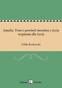 Amalia. Tom 1: powieść moralna z życia wypisana dla życia