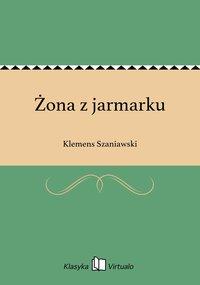 Żona z jarmarku - Klemens Szaniawski - ebook