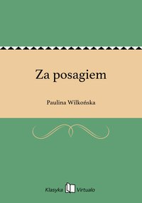 Za posagiem - Paulina Wilkońska - ebook
