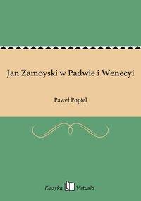 Jan Zamoyski w Padwie i Wenecyi