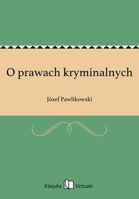 O prawach kryminalnych - Józef Pawlikowski - ebook