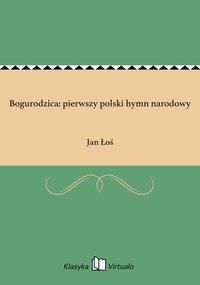 Bogurodzica: pierwszy polski hymn narodowy - Jan Łoś - ebook