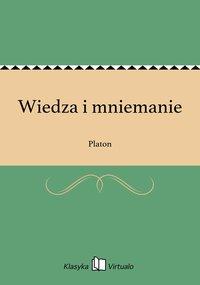 Wiedza i mniemanie - Platon - ebook