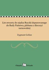 List otwarty do xiędza Ruczki deputowanego do Rady Państwa, plebana z diecezyi tarnowskiej - Zygmunt Golian - ebook