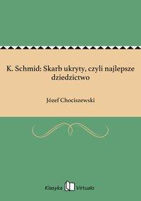 K. Schmid: Skarb ukryty, czyli najlepsze dziedzictwo