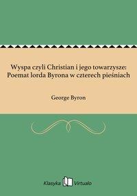 Wyspa czyli Christian i jego towarzysze: Poemat lorda Byrona w czterech pieśniach