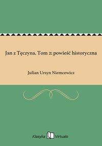 Jan z Tęczyna. Tom 2: powieść historyczna
