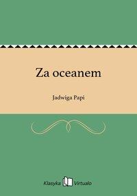 Za oceanem - Jadwiga Papi - ebook