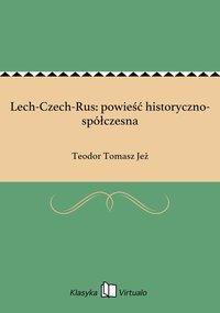 Lech-Czech-Rus: powieść historyczno-spółczesna