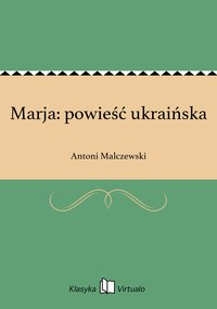 Marja: powieść ukraińska - Antoni Malczewski - ebook