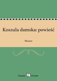 Koszula damska: powieść - Mesner - ebook
