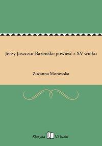 Jerzy Jaszczur Bażeński: powieść z XV wieku