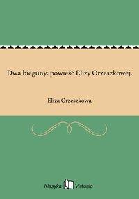 Dwa bieguny: powieść Elizy Orzeszkowej.