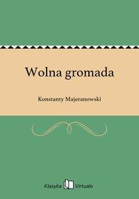 Wolna gromada - Konstanty Majeranowski - ebook
