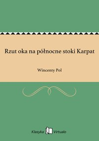 Rzut oka na północne stoki Karpat - Wincenty Pol - ebook