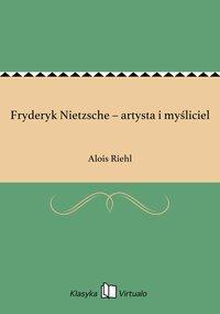 Fryderyk Nietzsche – artysta i myśliciel