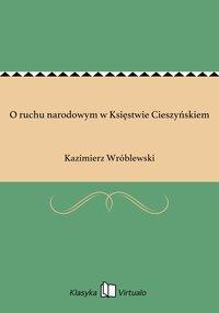 O ruchu narodowym w Księstwie Cieszyńskiem
