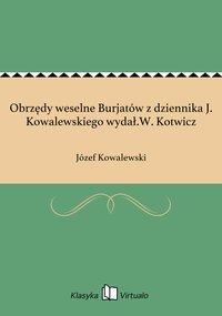 Obrzędy weselne Burjatów z dziennika J. Kowalewskiego wydał.W. Kotwicz