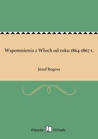 Wspomnienia z Włoch od roku 1864-1867 r.