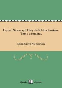 Leybe i Siora czyli Listy dwóch kochanków: Tom 1-2 romans.
