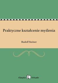 Praktyczne kształcenie myślenia - Rudolf Steiner - ebook