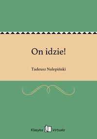 On idzie! - Tadeusz Nalepiński - ebook