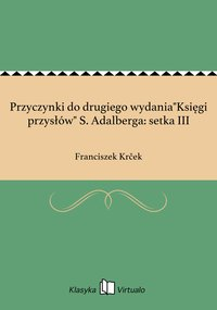 """Przyczynki do drugiego wydania""""Księgi przysłów"""" S. Adalberga: setka III"""