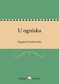 U ogniska - Zygmunt Niedźwiecki - ebook