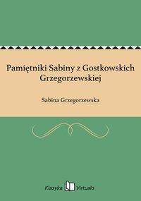 Pamiętniki Sabiny z Gostkowskich Grzegorzewskiej