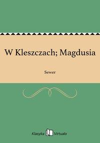 W Kleszczach; Magdusia