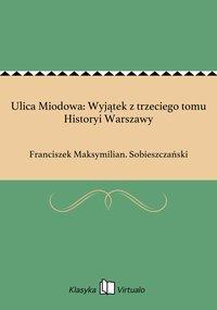 Ulica Miodowa: Wyjątek z trzeciego tomu Historyi Warszawy