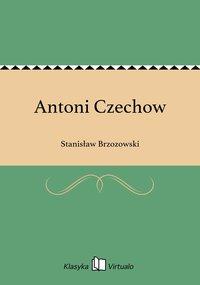 Antoni Czechow - Stanisław Brzozowski - ebook