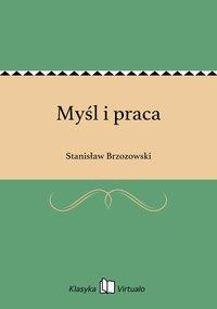 Myśl i praca - Stanisław Brzozowski - ebook