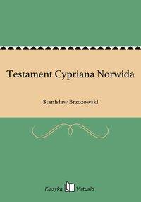 Testament Cypriana Norwida - Stanisław Brzozowski - ebook