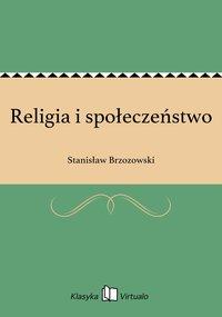 Religia i społeczeństwo - Stanisław Brzozowski - ebook