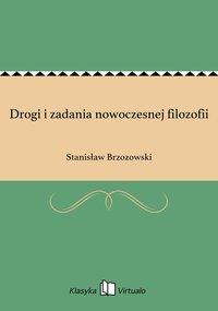 Drogi i zadania nowoczesnej filozofii - Stanisław Brzozowski - ebook