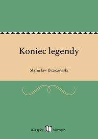 Koniec legendy - Stanisław Brzozowski - ebook