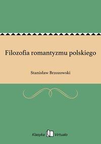 Filozofia romantyzmu polskiego - Stanisław Brzozowski - ebook