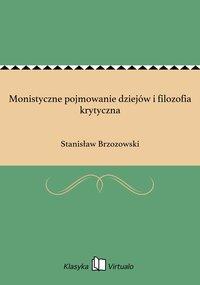 Monistyczne pojmowanie dziejów i filozofia krytyczna - Stanisław Brzozowski - ebook