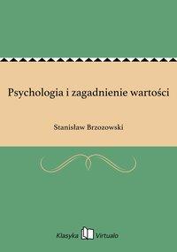 Psychologia i zagadnienie wartości - Stanisław Brzozowski - ebook