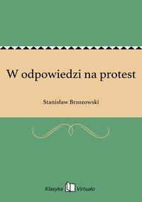 W odpowiedzi na protest - Stanisław Brzozowski - ebook