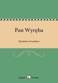 Pan Wyręba - Stanisław Graybner - ebook