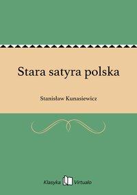 Stara satyra polska - Stanisław Kunasiewicz - ebook